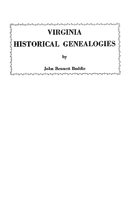 Virginia Historical Genealogies - Boddie, John Bennett, and Boddie