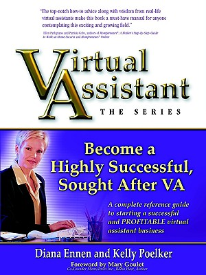Virtual Assistant - The Series: Become a Highly Successful, Sought After Va - Ennen, Diana, and Poelker, Kelly
