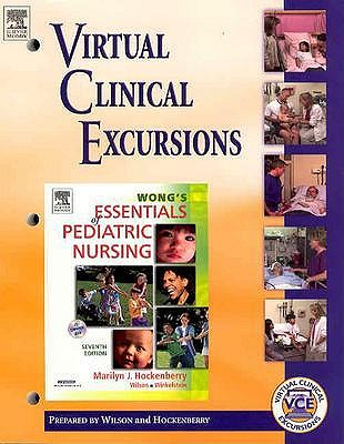 Virtual Clinical Excursions 2.0 to Accompany Wong's Essentials of Pediatric Nursing: Workbook - Hockenberry, Marilyn J., Ph.D., and Wilson, David, and Winkelstein, Marilyn L., Ph.D.