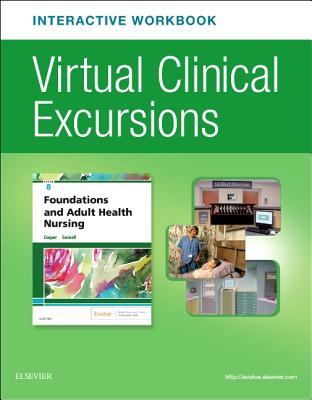 Virtual Clinical Excursions Online and Print Workbook for Foundations and Adult Health Nursing - Cooper, Kim, RN, Msn, and Gosnell, Kelly, RN, Msn