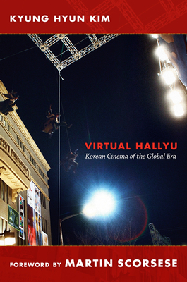 Virtual Hallyu: Korean Cinema of the Global Era - Kim, Kyung Hyun