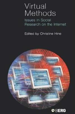 Virtual Methods: Issues in Social Research on the Internet - Hine, Christine (Editor)