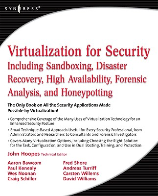 Virtualization for Security: Including Sandboxing, Disaster Recovery, High Availability, Forensic Analysis, and Honeypotting - Hoopes, John