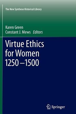 Virtue Ethics for Women 1250-1500 - Green, Karen (Editor)