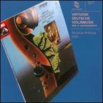 Virtuose Deutsche Violinmusik des 17. Jahrhunderts
