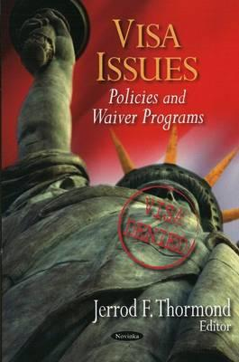 Visa Issues: Policies and Waiver Programs - Thormond, Jerrod F