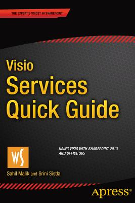 VISIO Services Quick Guide: Using VISIO with Sharepoint 2013 and Office 365 - Malik, Sahil