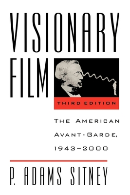Visionary Film: The American Avant-Garde, 1943-2000 - Sitney, P Adams
