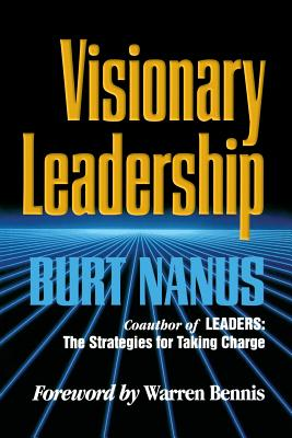 Visionary Leadership - Nanus, Burt