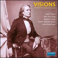 Visions: Chamber Music by Franz Liszt - Barbara Turban (violin); Ingolf Turban (violin); Lukas Maria Kuen (piano); Martin-Albrecht Rohde (viola); Wen-Sinn Yang (cello)