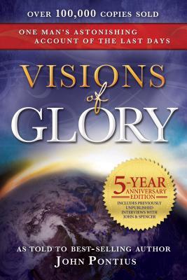 Visions of Glory: 5-Year Anniversary Edition - Pontius, John