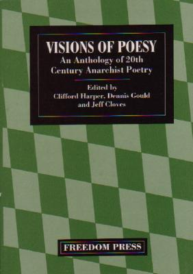 Visions of Poesy: An Anthology of 20th Century Anarchist Poetry - Harper, Clifford (Editor)