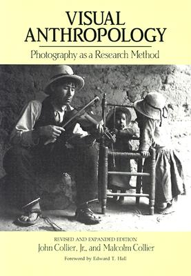 Visual Anthropology: Photography as a Research Method - Collier, John, and Collier, Malcom, and Hall, Edward T (Foreword by)