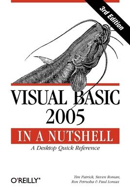Visual Basic 2005 - Patrick, Tim, and Lomax, Paul, and Petrusha, Ron
