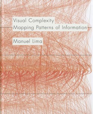 Visual Complexity: Mapping Patterns of Information - Lima, Manuel