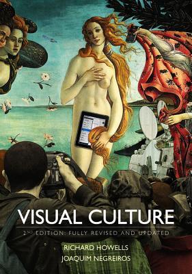 Visual Culture - Howells, Richard, and Negreiros, Joaquim