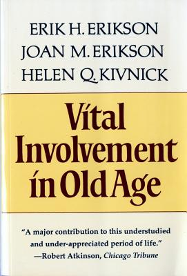 Vital Involvement in Old Age - Erikson, Erik H