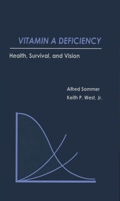 Vitamin a Deficiency: Health, Survival, and Vision - Sommer, Alfred