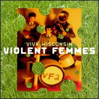 Viva Wisconsin - Violent Femmes