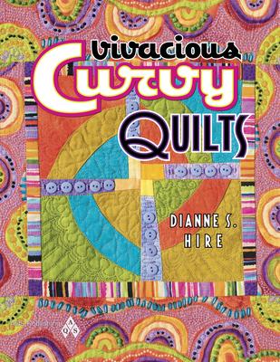 Vivacious Curvy Quilts - Hire, Dianne S