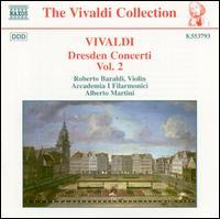 Vivaldi: Dresden Concerti, Vol. 2 - Accademia I Filarmonici; Roberto Baraldi (violin)