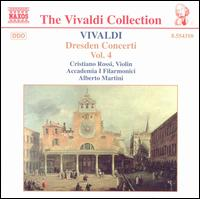 Vivaldi: Dresden Concerti, Vol.4 - Cristiano Rossi (violin); Accademia I Filarmonici; Alberto Martini (conductor)
