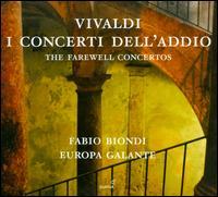 Vivaldi: I concerti dell'addio - The Farewell Concertos - Europa Galante; Fabio Biondi (violin); Fabio Biondi (conductor)