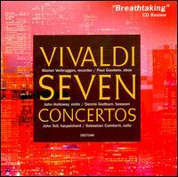 Vivaldi: Seven Concertos - Dennis L. Godburn (bassoon); John Holloway (violin); John Toll (harpsichord); Marion Verbruggen (recorder);...
