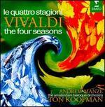 Vivaldi: The Four Seasons - Andrew Manze (violin); Marcel Ponseele (oboe); Amsterdam Baroque Orchestra; Ton Koopman (conductor)