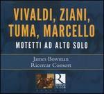 Vivaldi, Ziani, Tuma, Marcello: Motetti ad Alto Solo