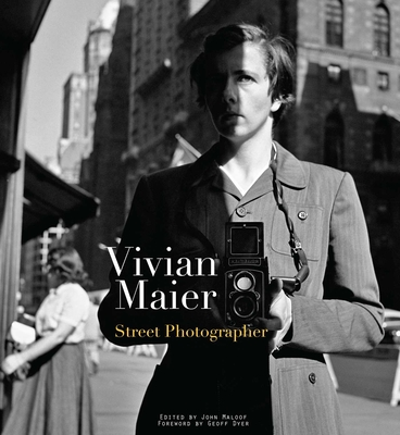 Vivian Maier: Street Photographer - Maier, Vivian, and Maloof, John (Editor), and Dyer, Geoff (Contributions by)