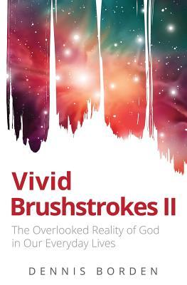 Vivid Brushstrokes II - Borden, Dennis