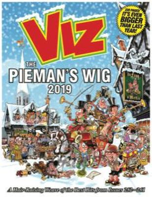Viz Annual 2019 The Pieman's Wig: A Hair-Raising Weave of the Best Bits from Issues 252~261 - Viz Magazine (Editor)