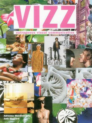Vizz: Outrageous Visual Communication - Weinfeld-Berg, Adrienne