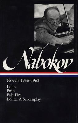 Vladimir Nabokov: Novels 1955-1962 (Loa #88): Lolita / Lolita (Screenplay) / Pnin / Pale Fire - Nabokov, Vladimir