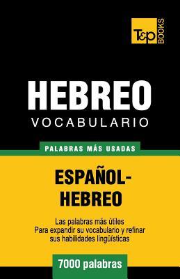 Vocabulario Espanol-Hebreo - 7000 Palabras Mas Usadas - Taranov, Andrey