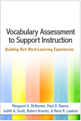 Vocabulary Assessment to Support Instruction: Building Rich Word-Learning Experiences - McKeown, Margaret G, PhD