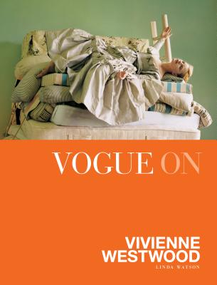 Vogue on: Vivienne Westwood - Watson, Linda