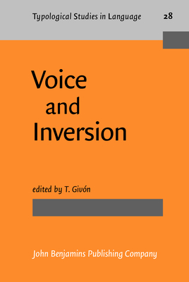 Voice and Inversion - Givon, T (Editor), and Givon, Talmy (Editor)