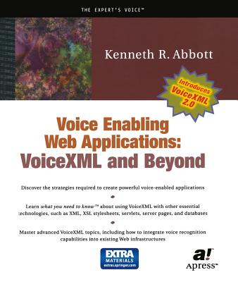 Voice Enabling Web Applications: VoiceXML and Beyond - Abbott, Ken