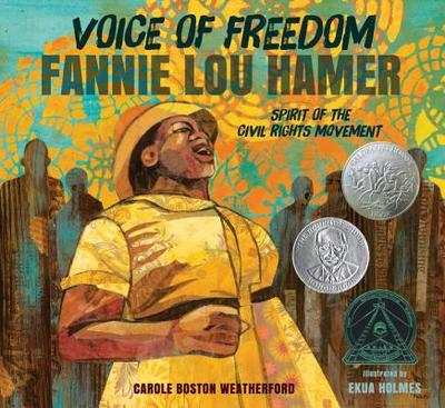 Voice of Freedom: Fannie Lou Hamer, Spirit of the Civil Rights Movement - Weatherford Carole Boston, and Holmes Ekua