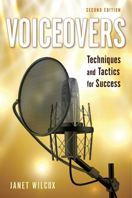 Voiceovers: Techniques and Tactics for Success - Wilcox, Janet