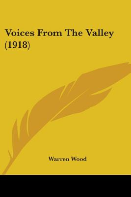 Voices from the Valley (1918) - Wood, Warren