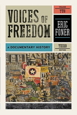 Voices of Freedom, Volume 2: A Documentary History - Foner, Eric (Editor)
