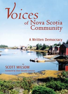 Voices of Nova Scotia Community: A Written Democracy - Milsom, Scott