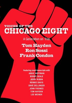 Voices of the Chicago Eight: A Generation on Trial - Sossi, Ron