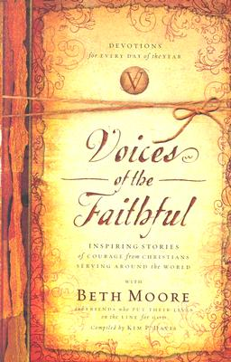 Voices of the Faithful - Moore, Beth, and Davis, Kim P (Compiled by)