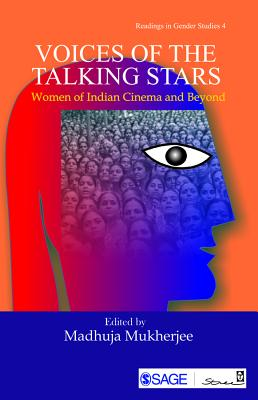 Voices of the Talking Stars: Women of Indian Cinema and Beyond - Mukherjee, Madhuja (Editor)
