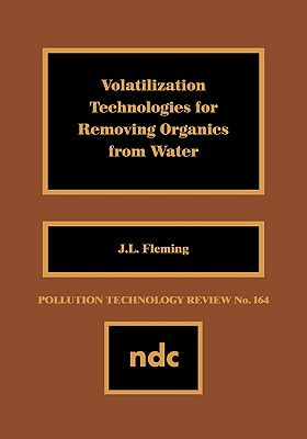 Volatilization Technologies for Removing Organics from Watervolatilization Technologies for Removing Organics from Water - Fleming, J L