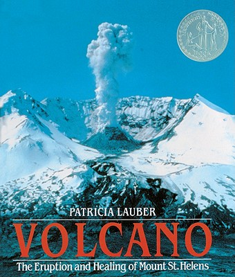 Volcano: The Eruption and Healing of Mount St. Helens - Lauber, Patricia